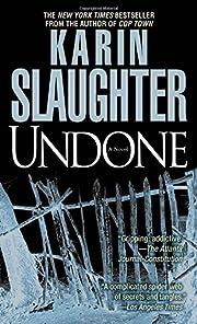 Undone: A Novel (Will Trent) de Karin…
