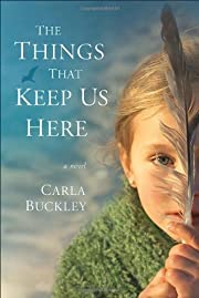 The Things That Keep Us Here de Carla…