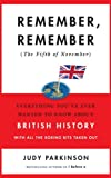 Remember, remember (the fifth of November) : everything you've ever wanted to know about British history with all the boring bits taken out / Judy Parkinson