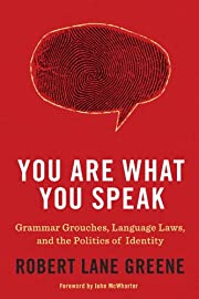 You are what you speak : grammar grouches,…