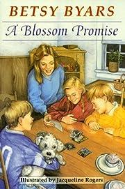A Blossom Promise – tekijä: Betsy Byars