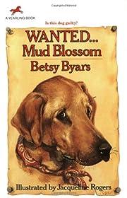 Wanted...Mud Blossom por Betsy Byars