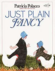 Just Plain Fancy de Patricia Polacco