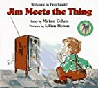 Jim Meets the Thing by Miriam Cohen
