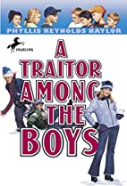 A Traitor Among the Boys by Phyllis Reynolds…