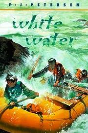 White Water de P. J. Petersen