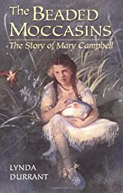 The Beaded Moccasins: The Story of Mary…