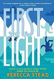 First Light af Rebecca Stead