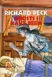 Ghosts I Have Been af Richard Peck