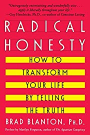 Radical Honesty: How To Transform Your Life…