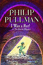 I Was a Rat! : Or, the Scarlet Slippers de…