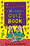 The Jacqueline Wilson quiz book / illustrated by Nick Sharratt