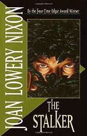 The Stalker por Joan Lowery Nixon