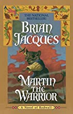 Martin the Warrior (Redwall, Book 6) by…