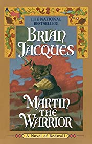 Martin the Warrior: A Novel of Redwall by…