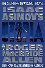 Isaac Asimov's Utopia (Caliban Series , Vol…
