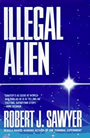 Illegal Alien – tekijä: Robert J. Sawyer