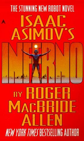 Isaac Asimov's Inferno (Caliban Trilogy), Allen, Roger E.