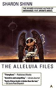 The Alleluia Files af Sharon Shinn