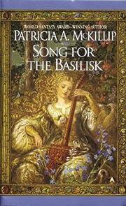 Song for the Basilisk – tekijä: Patricia…