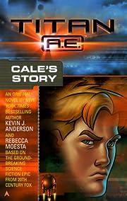Titan A.E.: Cale's Story par Kevin J.…