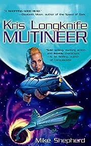 Mutineer (Kris Longknife) por Mike Shepherd