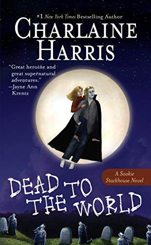 Dead to the World written by Charlaine Harris part of The Southern Vampire Mysteries