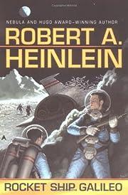 Rocket Ship Galileo door Robert A. Heinlein