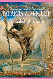 Alphabet of Thorn de Patricia A. McKillip