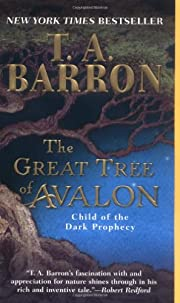 The Great Tree of Avalon 1: Child of the…