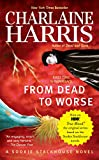 From Dead to Worse (2008) (Book) written by Charlaine Harris