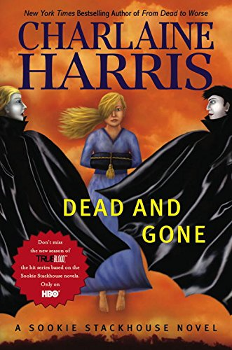 Dead and Gone written by Charlaine Harris part of The Southern Vampire Mysteries
