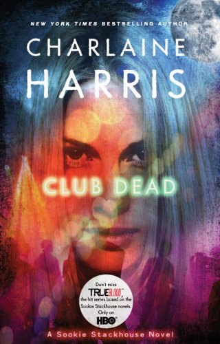 Club Dead written by Charlaine Harris part of The Southern Vampire Mysteries