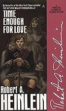 Time Enough for Love by Robert A. Heinlein