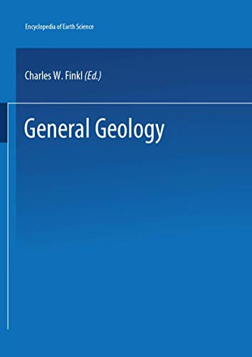 The Encyclopedia of Field and General Geology (Encyclopedia of Earth Sciences Series)