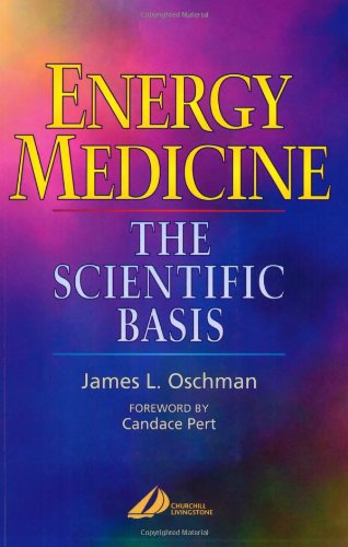 Energy Medicine: The Scientific Basis, James L. Oschman