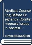 Medical counseling before pregnancy / edited by Dorothy Reycroft Hollingsworth, Robert Resnik