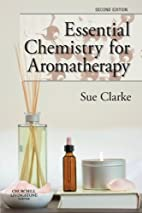 Essential Chemistry for Aromatherapy by Sue…