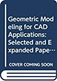 Geometric modeling for CAD applications : selected and expanded papers from the IFIP WG 5.2 Working Conference, Rensselaerville, NY, USA, 12-14 May 1986 / edited by M.J. Wozny, H.W. McLaughlin, J.L. Encarnaçao