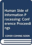 The human side of information processing : proceedings of the Copenhagen Conference on Computer Impact - 78, October 25-27, 1978 / edited by Niels Bjørn-Andersen