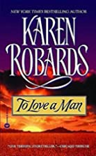 To Love a Man by Karen Robards