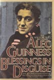 Blessings in disguise / Alec Guinness