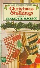 Christmas Stalkings by Charlotte MacLeod