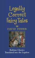 Legally Correct Fairy Tales by David Fisher
