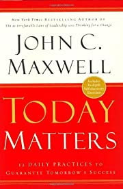 Today Matters: 12 Daily Practices to…