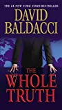 The Whole Truth (2008) (Book) written by David Baldacci.