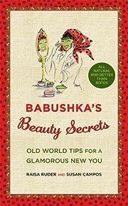 Babushka's Beauty Secrets: Old World Tips…