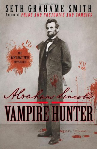 Abraham Lincoln: Vampire Hunter, Grahame-Smith, Seth