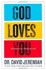 God Loves You: He Always Has--He Always Will…