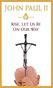 Rise, let us be on our way por Pope John…